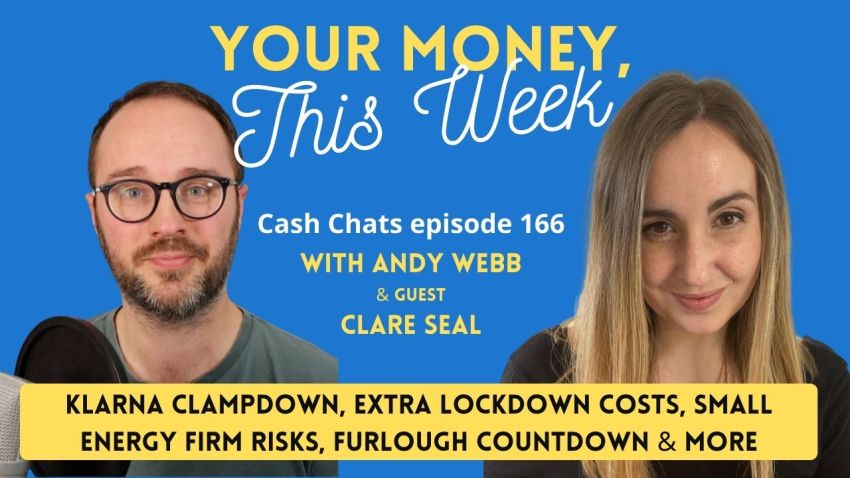 Cash Chats #166: Your Money, This Week 5th February 2021