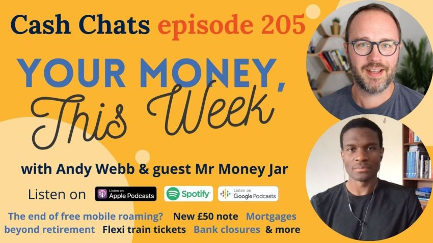 Cash Chats #205: Your Money, This Week - 25 June 2021