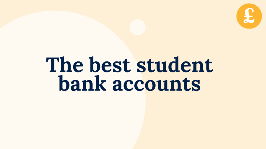 The best student bank accounts