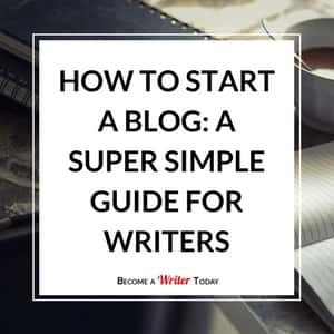 Start a Blog Fast: A Super Simple Guide for Writers