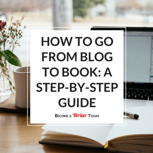 How to Go From Blog to Book: A Step-by-Step Guide