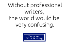 Without professional writers...