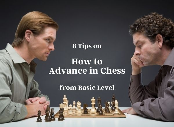 8 Tips on How to Advance in Chess from Basic Level BecomingAChessmaster.com