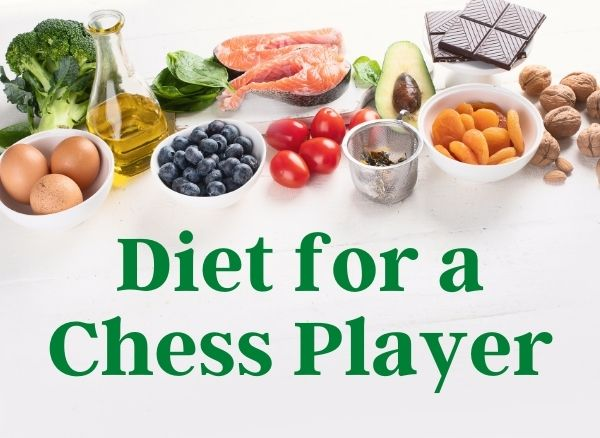 Diet for a Chess Player becomingachessmaster.com