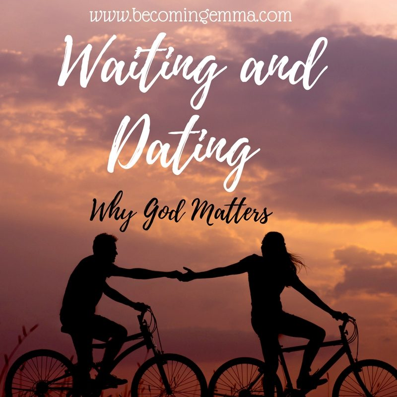 Waiting and Dating: Why God Matters