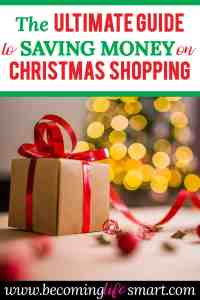 These tips will save me so much money on Christmas shopping this year! What a great list! #savemoney #Christmasshopping #Christmaspresents #Chirstmasonabudget #Christmasbudget #savemoneyChristmasgifts #Christmasgifts | save money on Christmas gifts | save money Christmas shopping | save money Christmas presents | Christmas on a budget | www.becominglifesmart.com