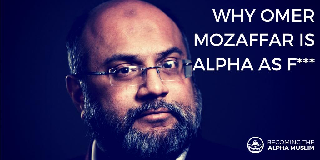 Why Omer Mozaffar is Alpha as F***