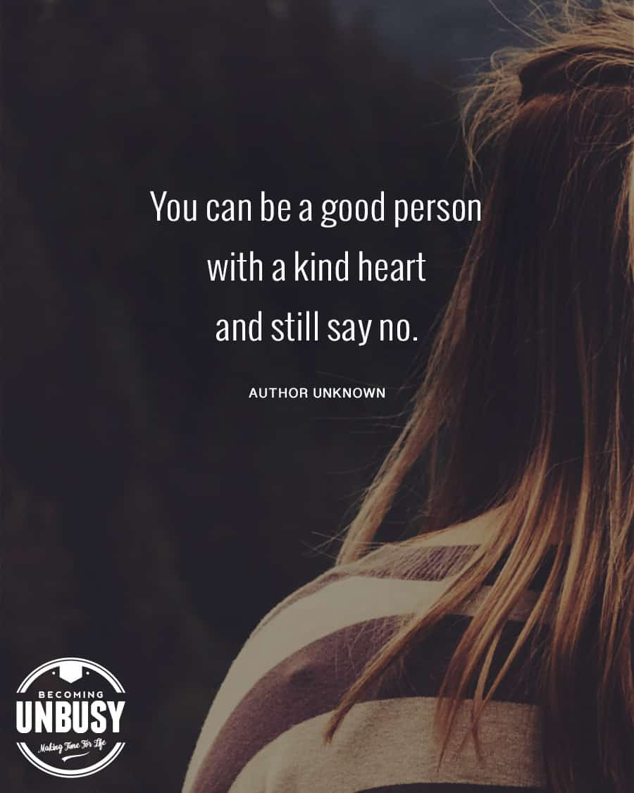 You can be a good person with a kind heart and still say no.