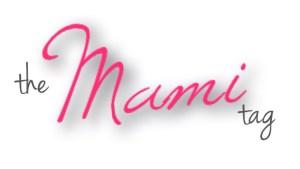 The Mami Tag
