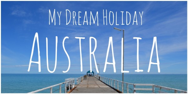 My Dream Holiday Australia