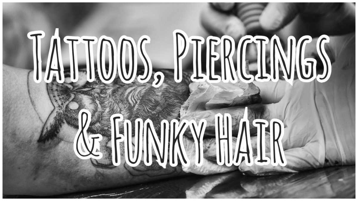 Tattoos, Piercings & Funky Hair