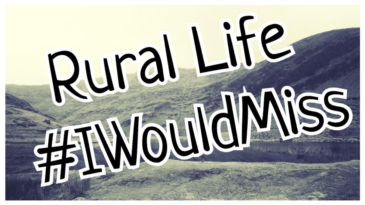 Rural Life #IWouldMiss title
