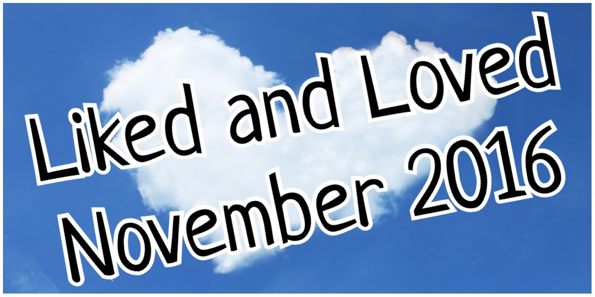 Liked and Loved November