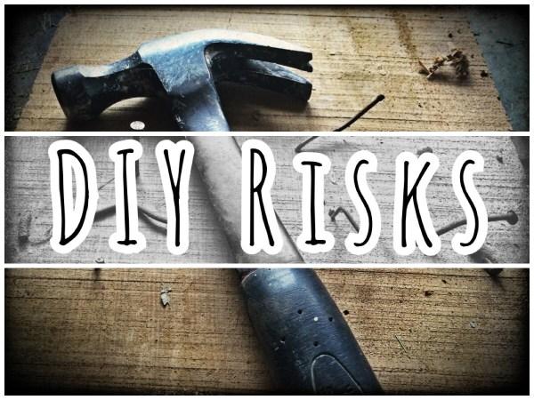 DIY Risks
