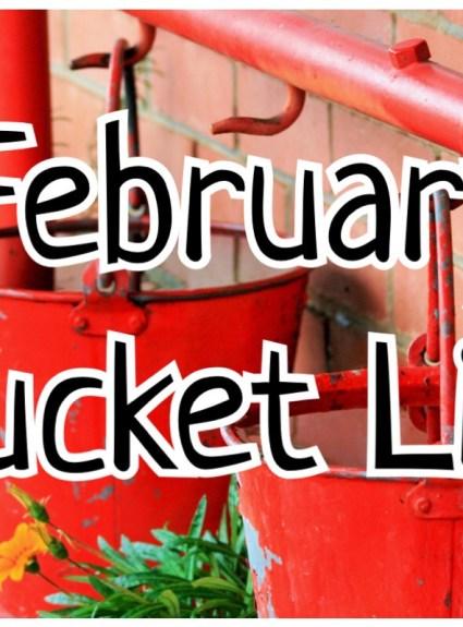 Bucket List – February