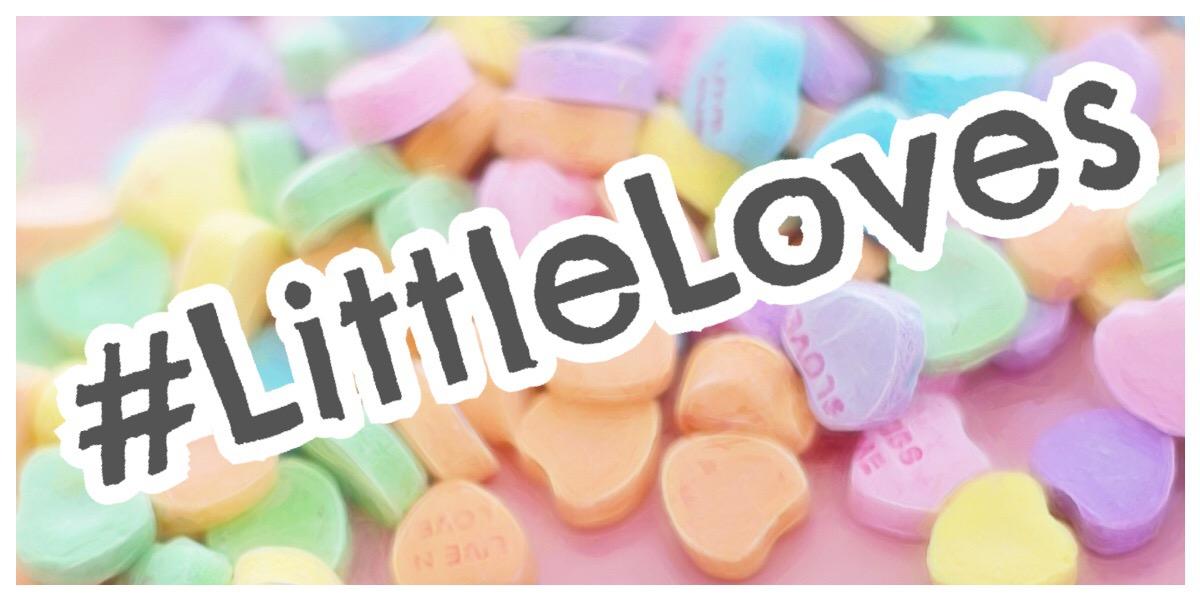 #LittleLoves
