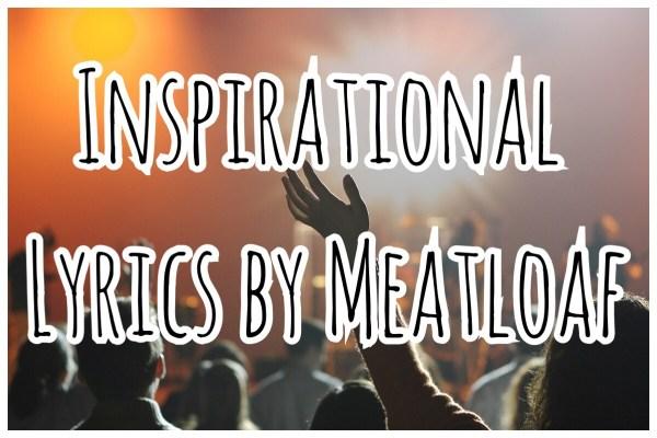 Inspirational Lyrics by Meatloaf