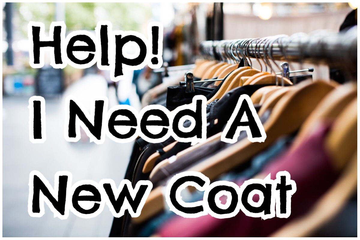Help! I Need a New Coat