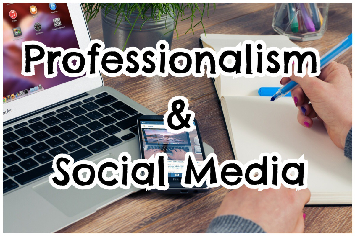 Professionalism and Social Media written in bold text over a photo of a Macbook, phone and notebook
