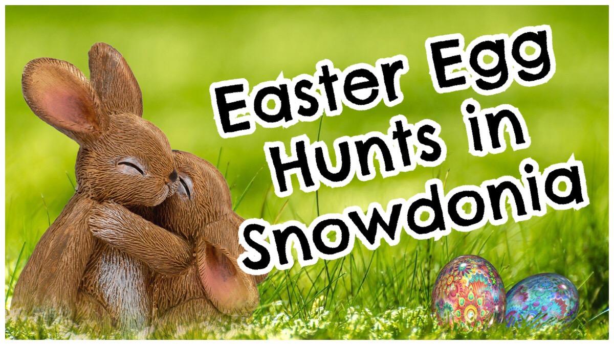Easter Egg Hunts in Snowdonia