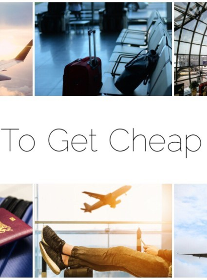 *** 6 Tips To Get Cheap Flights ***