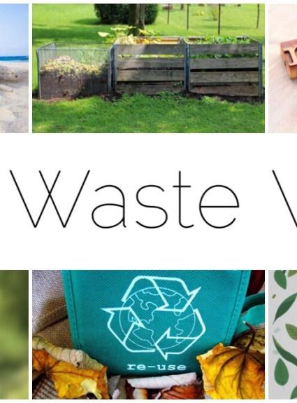 Zero Waste Week – Part 4 + 5