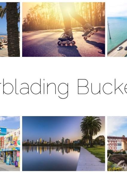 Rollerblading Bucket List