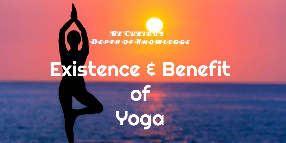 Existence and Health Benefits of Yoga