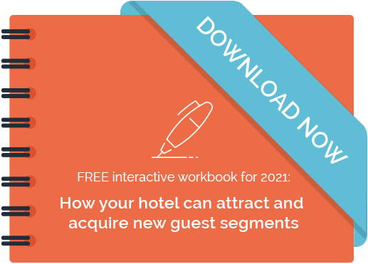 free interactive workbook for 2021 how your hotel can attract and acquire new guest segments 1 - FREE interactive workbook for 2021: How your hotel can attract and acquire new guest segments