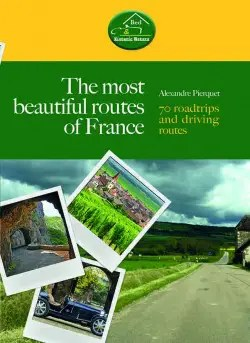 THE MOST BEAUTIFUL ROUTES OF FRANCE