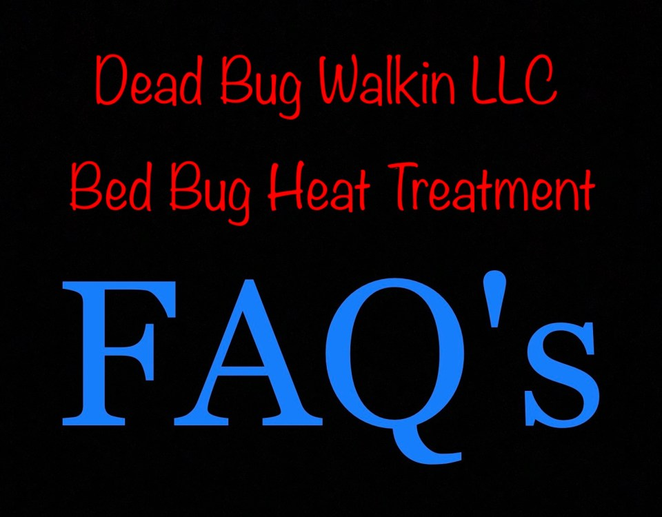 Dead Bug Walkin LLC FAQ's