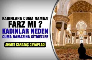 Kadınlar Neden Cuma Namazına Gitmezler/ Ahmet Karataş cevapladı