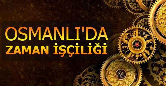 Osmanlı'da zaman işçiliği