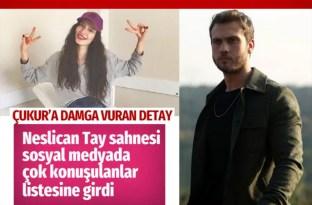 Çukur'a damga vuran Neslican Tay detayı! O sahne sosyal medyayı salladı