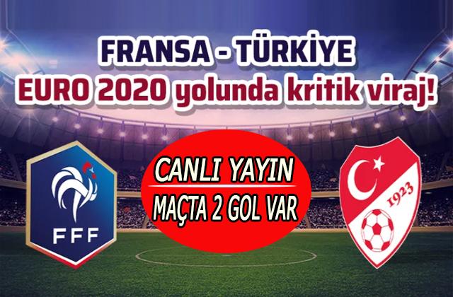 Türkiye Fransa maçı Canlı yayın/Milliler beraberliği yakaladı