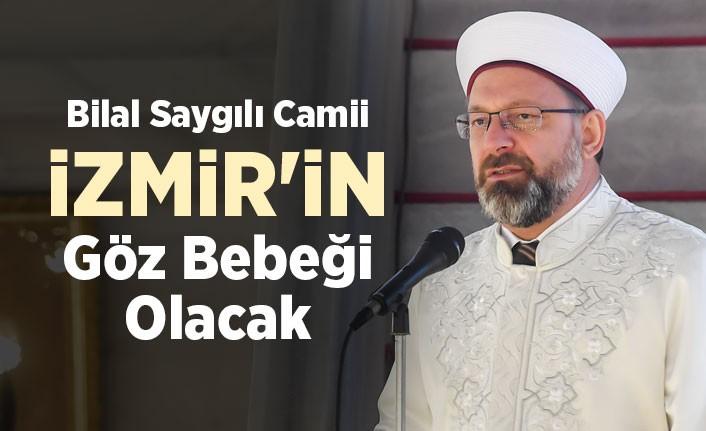 Erbaş: Bilal Saygılı Camii İzmir'in göz bebeği olacak