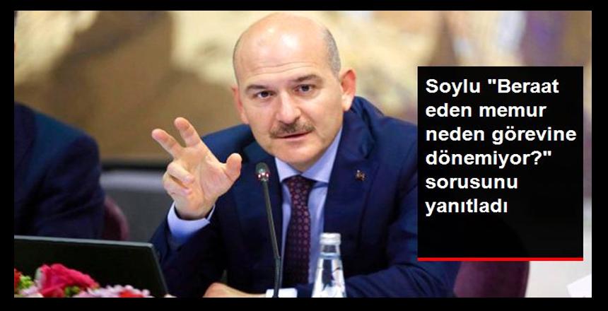 """İçişleri Bakanı Soylu, """"Beraat eden kişi görevine neden dönemiyor?"""" sorusunu yanıtladı: Elbette ki güvenmeyeceğim"""