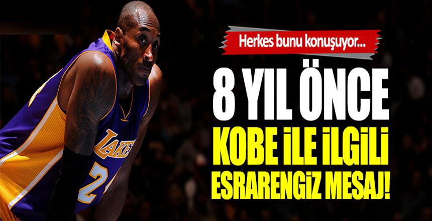 8 yıl önce Kobe Bryant ile ilgili esrarengiz mesaj!