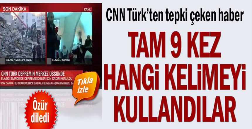 CNN Türk'ten tepki çeken haber… Tam 9 kez hangi kelimeyi kullandılar