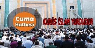 7 Şubat 2020 Diyanet Cuma Hutbesi Kudüs İslam Yurdudur