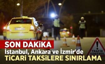 İstanbul, Ankara, İzmir'de ticari taksilerin trafiğe çıkışı sınırlandırılıyor