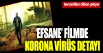 Ben Efsaneyim filminde dikkat çeken korona virüs detayı