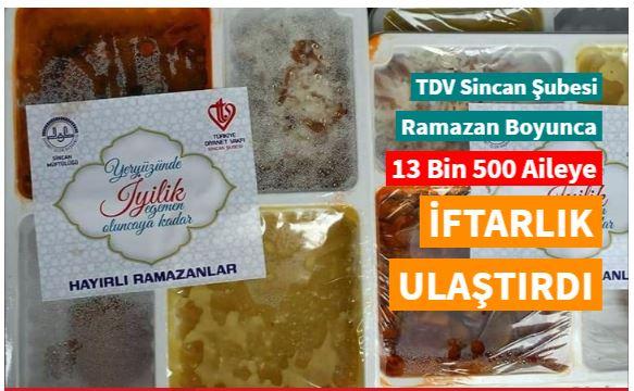 TDV Sincan Şubesi Ramazan boyunca 13 bin 500 aileye iftar paketi dağıttı