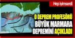 Hep iyimserdi; O deprem profesörü büyük Marmara depremini açıkladı