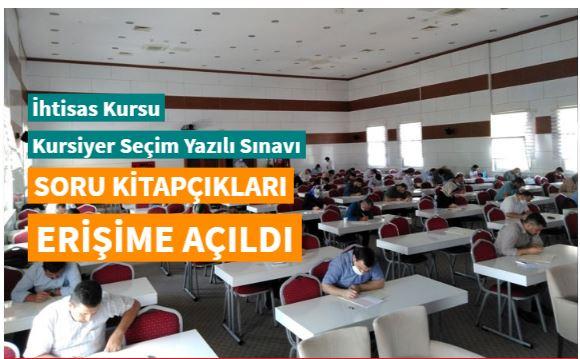 İhtisas Kursu Kursiyer Seçim Yazılı Sınavı soru kitapçıkları yayımlandı