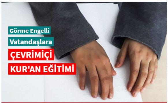 Görme engelli vatandaşlara çevrimiçi Kur'an eğitimi