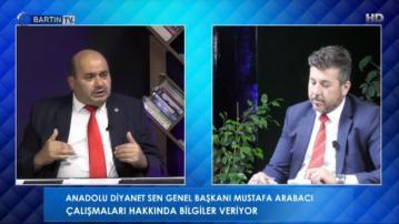 Anadolu Diyanet Sen Genel Başkanı Mustafa Arabacı, Bartın Dijital TV Canlı Yayınında Gündemi Değerlendirdi