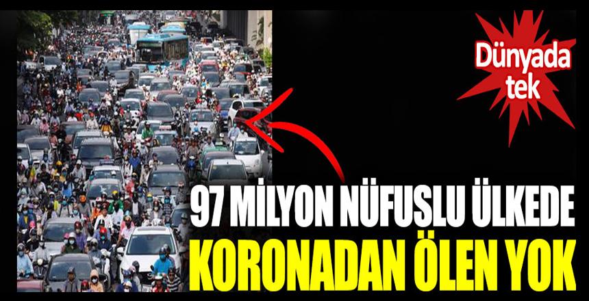 Dünyada tek: 97 milyon nüfuslu o ülkede koronadan ölen yok!