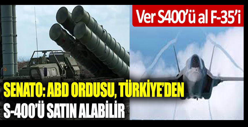 """Senato: """"ABD Ordusu, Türkiye'den S-400'ü satın alabilir"""""""