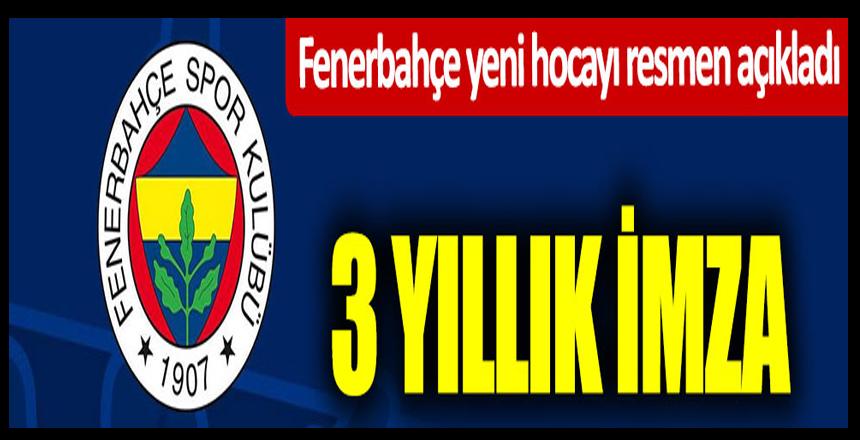 Fenerbahçe yeni hocayı resmen açıkladı… 3 yıllık imza